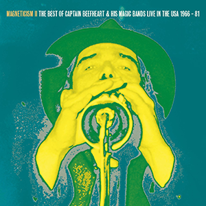 MAGNETICISM II The Very Best of Captain Beefheart & his Magic Bands Live in the USA 1966 - 81 - Viper 135