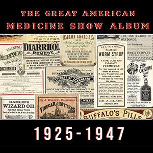 The Great American Medicine Show album 1925 - 1947- Viper DL143